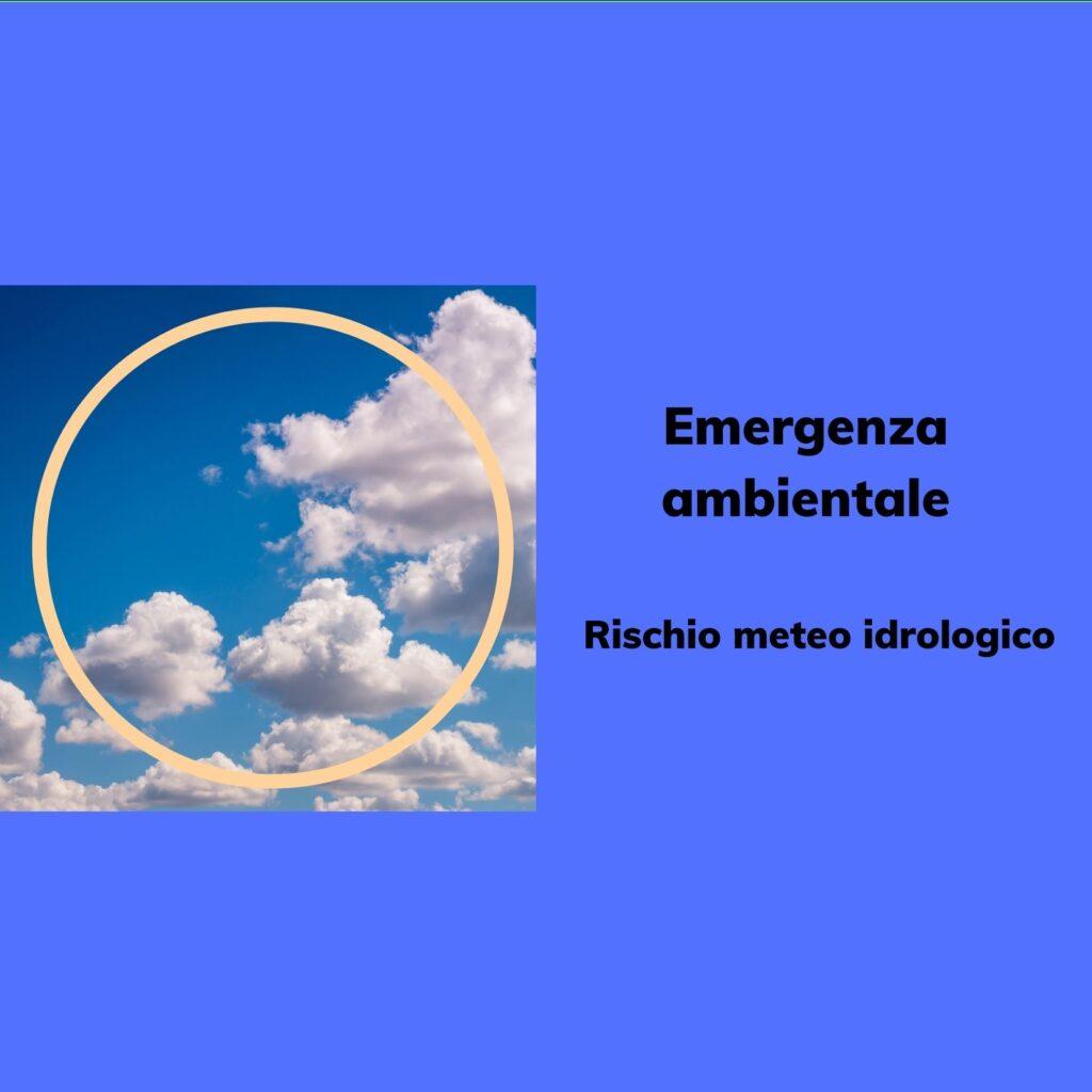 Emergenza Ambientale: rischio meteo idrogeologico